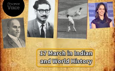 17 March in Indian and World History