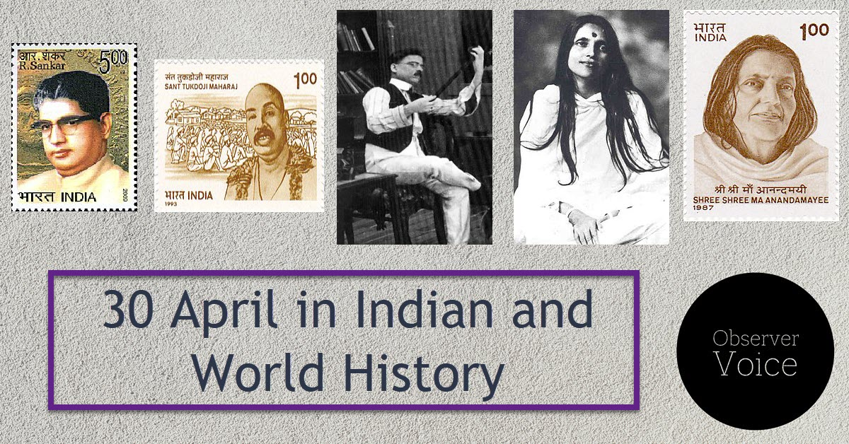 30 April in Indian and World History