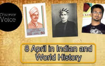 8 April in Indian and World History