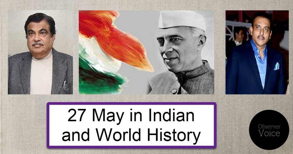 27 May in Indian and World History