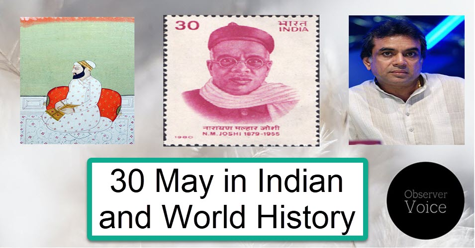 30 May in Indian and World History
