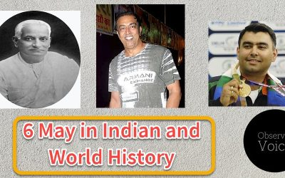 6 May in Indian and World History