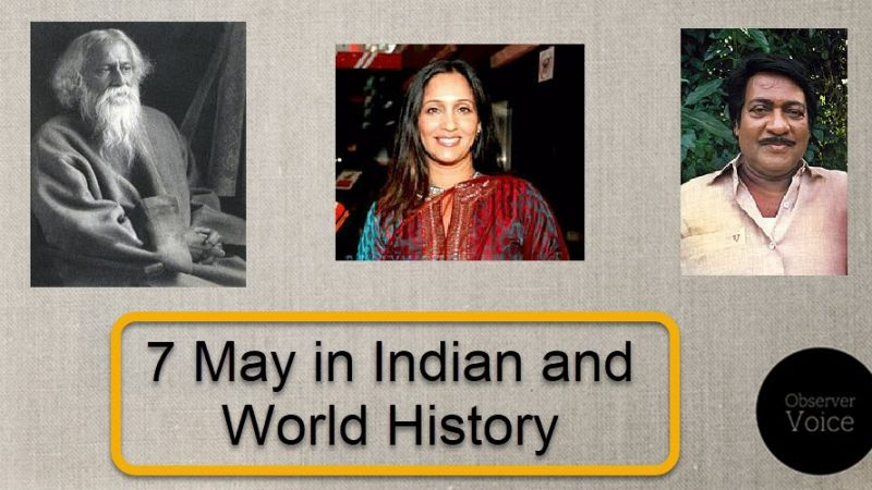 7 May in Indian and World History