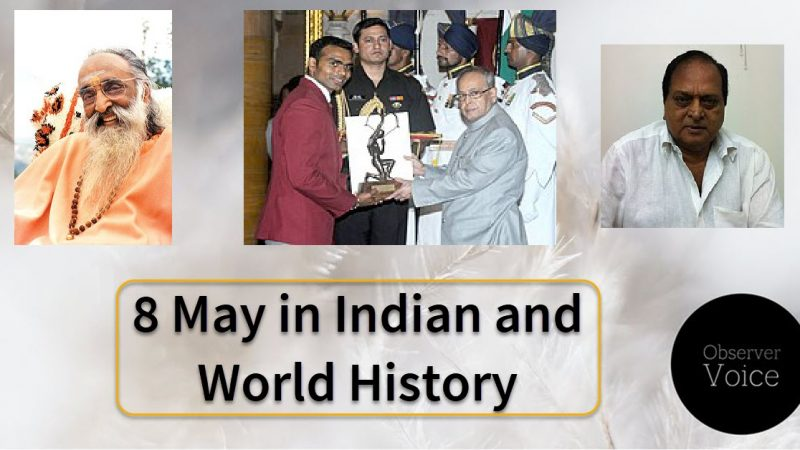 8 May in Indian and World History