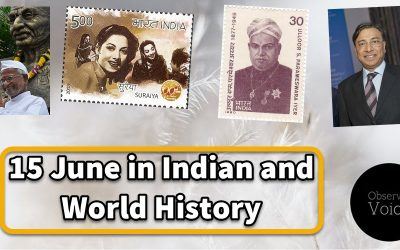 15 June in Indian and World History