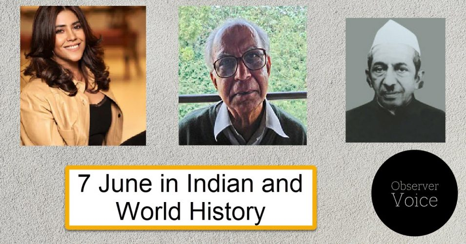 7 June in Indian and World History