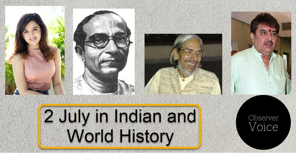2 July in Indian and World History