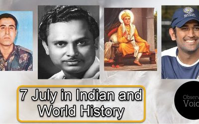 7 July in Indian and World History