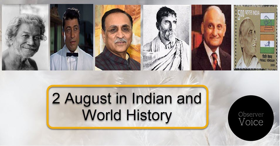 2 August in Indian and World History