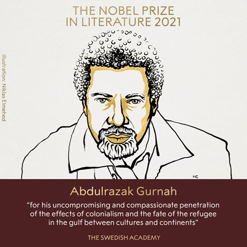 The 2021 Nobel Prize in Literature is awarded to the novelist Abdulrazak Gurnah
